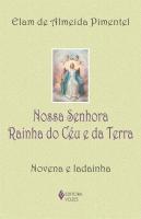 NOSSA SENHORA RAINHA DO CÉU E DA TERRA - NOVENA E LADAINHA