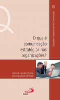 QUE É COMUNICAÇÃO ESTRATÉGICA NAS ORGANIZAÇÕES?, O