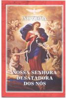 MARIA DESATADORA DOS NOS - NOVENA INFALIVEL
