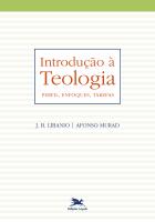 INTRODUÇÃO À TEOLOGIA - PERFIL, ENFOQUES, TAREFAS