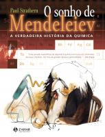 O SONHO DE MENDELEIEV - A VERDADEIRA HISTÓRIA DA QUÍMICA