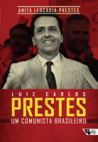 LUIZ CARLOS PRESTES - UM COMUNISTA BRASILEIRO