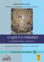 O QUE É O PARAÍSO? AS REALIDADES ÚLTIMAS... A VIDA ETERNA - Vol. 5