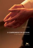 O COMPROMISSO DA ESCOLHA