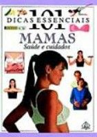 101 DICAS ESSENCIAIS - MAMAS