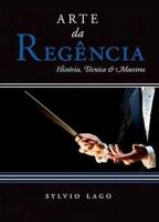 ARTE DA REGENCIA - HISTORIA TECNICA E MAESTROS