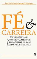 FE E CARREIRA - EXPERIENCIAS, QUESTIONAMENTOS E PRINCIPIOS PARA O EXITO PROFISSIONAL