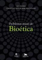 PROBLEMAS ATUAIS DE BIOÉTICA