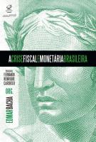 CRISE FISCAL E MONETÁRIA BRASILEIRA, A