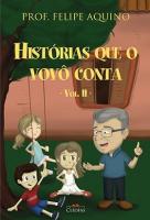 HISTÓRIAS QUE O VOVÔ CONTA - VOLUME 2