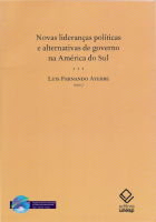 NOVAS LIDERANÇAS POLÍTICAS E ALTERNATIVAS DE GOVERNO NA AMÉRICA DO SUL