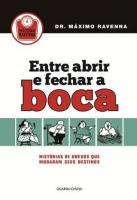 ENTRE ABRIR E FECHAR A BOCA - HISTORIAS DE OBESOS QUE MUDARAM SEUS DESTINOS