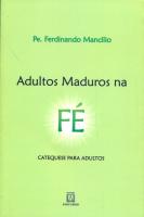 ADULTOS MADUROS NA FE - CATEQUESE PARA ADULTOS