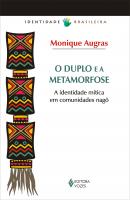 DUPLO E A METAMORFOSE - A IDENTIDADE MÍTICA EM COMUNIDADES NAGÔ