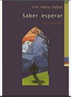 SABER ESPERAR - PENSAMENTOS - 1ª
