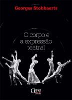 CORPO E A EXPRESSAO TEATRAL, O