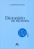 DICIONÁRIO DE FILOSOFIA - TOMO 2: E-J - TOMO 2: VERBETES INICIADOS EM E ATÉ INICIADOS EM J