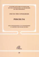 PERSCRUTAI AOS CONSAGRADOS E ÀS CONSAGRADAS - DOC. 35  A CAMINHO NOS SINAIS DE DEUS