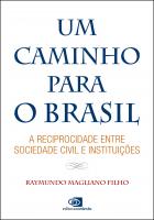 UM CAMINHO PARA O BRASIL - A RECIPROCIDADE ENTRE SOCIEDADE CIVIL E INSTITUIÇÕES