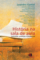HISTÓRIA NA SALA DE AULA - CONCEITOS, PRÁTICAS E PROPOSTAS