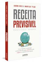 RECEITA PREVISÍVEL (PREDICTABLE REVENUE) - COMO IMPLANTAR A METODOLOGIA REVOLUCIONÁRIA DE VENDAS OUTBOUND QUE PODE TRIPLICAR OS RESULTADOS DA SUA EMPRESA.
