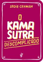 KAMA SUTRA DESCOMPLICADO, O