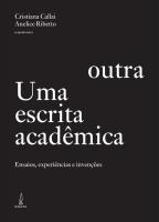 UMA ESCRITA ACADÊMICA OUTRA - ENSAIOS EXPERIÊNCIAS E INVENÇÕES