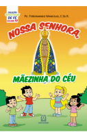 COLEÇÃO SEMENTINHAS DE FÉ - VOLUME 10 - NOSSA SENHORA MÃEZINHA DO CÉU