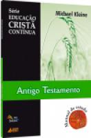 ANTIGO TESTAMENTO - SERIE EDUCACAO CRISTA CONTINUA