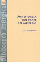 UNA LITURGIA QUE PARTE DEL MISTERIO: INTRODUCCIÓN A LA TEOLOGÍA DE LA LITURGIA DE LOUIS BOUYER