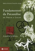 FUNDAMENTOS DA PSICANÁLISE DE FREUD A LACAN - VOL. 3 - A PRÁTICA ANALÍTICA