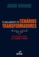 PLANEJAMENTO DE CENÁRIOS TRANSFORMADORES : TRABALHANDO JUNTOS PARA MUDAR O FUTURO