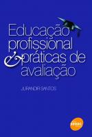 EDUCAÇÃO PROFISSIONAL & PRÁTICAS DE AVALIAÇÃO