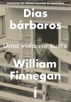 DIAS BÁRBAROS - UMA VIDA NO SURFE