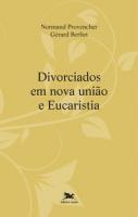 DIVORCIADOS EM NOVA UNIÃO E EUCARISTIA