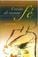 RAZAO DE NOSSA FE, A