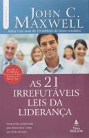 21 IRREFUTAVEIS LEIS DA LIDERANÇA, AS