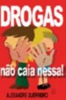 DROGAS - NAO CAIA NESSA