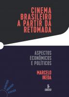 CINEMA BRASILEIRO A PARTIR DA RETOMADA