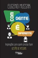 COM GENTE É DIFERENTE - INSPIRAÇÕES PARA QUEM PRECISA FAZER GESTÃO DE PESSOAS