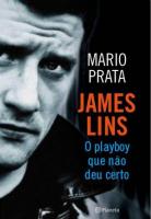 JAMES LINS - O PLAYBOY QUE NAO DEU CERTO