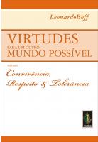 VIRTUDES PARA UM OUTRO MUNDO POSSÍVEL VOL. II - CONVIVÊNCIA, RESPEITO E TOLERÂNCIA