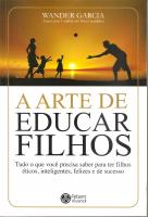 A ARTE DE EDUCAR FILHOS