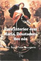 CURA INTERIOR COM MARIA DESATADORA DOS NOS