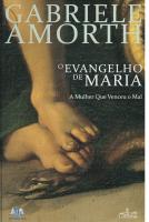 EVANGELHO DE MARIA, O - A MULHER QUE VENCEU O MAL