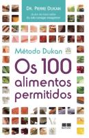 MÉTODO DUKAN: OS 100 ALIMENTOS PERMITIDOS - OS 100 ALIMENTOS PERMITIDOS