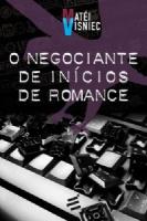 NEGOCIANTE DE INÍCIOS DE ROMANCE, O