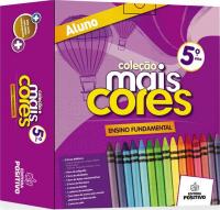 COLECAO MAIS CORES - 5º ANO - ENSINO FUNDAMENTAL