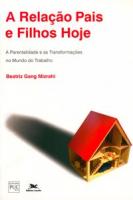A RELAÇÃO PAIS E FILHOS HOJE