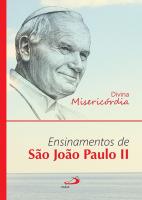 DIVINA MISERICÓRDIA - ENSINAMENTOS DE SÃO JOÃO PAULO II